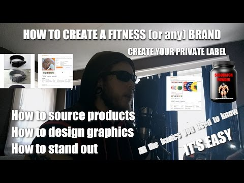 HOW TO CREATE A FITNESS (or any) BRAND - PRIVATE LABEL - SOURCING - IT'S EASY