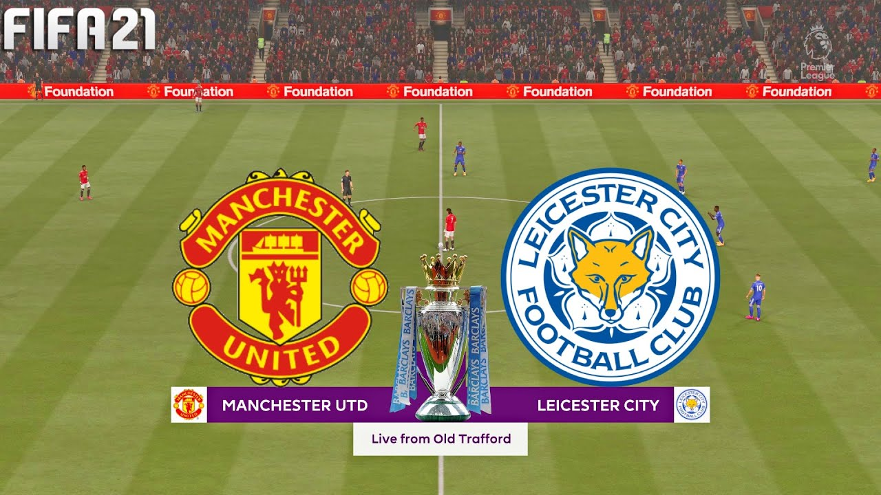 FIFA 21   Manchester United vs Leicester City - 2020/21 ...