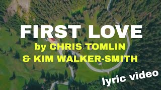 First Love by Chris Tomlin & Kim Walker-Smith (Lyric Video) | Christian Worship Music
