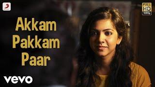 Kadhalum Kadanthu Pogum - Akkam Pakkam Paar Video | Vijay Sethupathi | Santhosh Narayanan