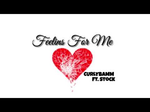 Curlybamm - Feelins For Me (feat. Stock)[Official Audio]