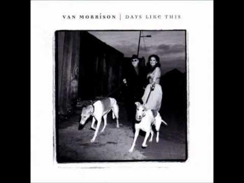 Van Morrison - Days Like This - original