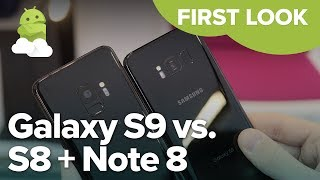 Samsung Galaxy S9 vs S8, S8+, Note 8 — Hands-on comparison