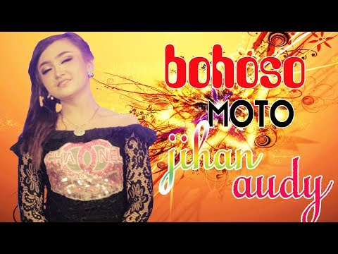 Jihan audy - Bohoso Moto [OFFICIAL]