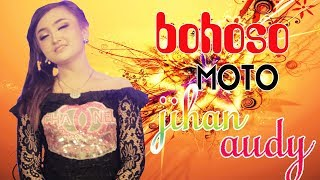 Single Terbaru -  Jihan Audy Bohoso Moto Official