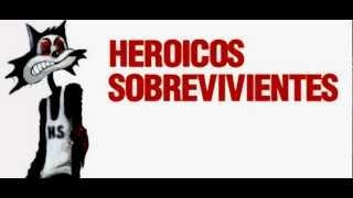 Heroicos Sobrevivientes - Me gusta hacerlo
