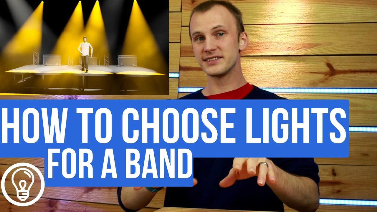 how do you choose lights for a band