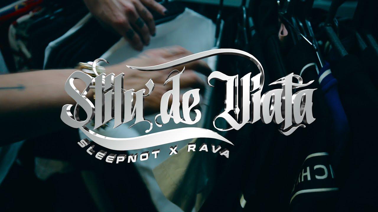 sleepnot x @RAVA 4 226 - Stilu' De Viață (Teaser)