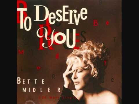 Bette Midler  To Deserve You Remix