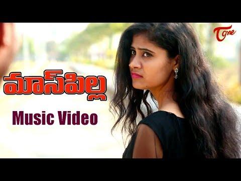 Mass Pilla Song | Telugu Music Video 2018...