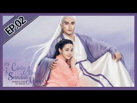 Eternal Love Of Dream   三生三世枕上书   EP02    Dilraba Dilmurat,  Vengo Gao   WeTV【INDO SUB】