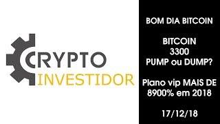 BOM DIA BITCOIN 17/12/2018 Bitcoin 3300 - Plano VIP Mais de 8900% em 2018!