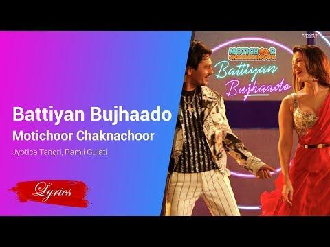 Lyrics Battiyan Bujhaado - Motichoor Chaknachoor - Jyotica Tangri, Ramji Gulati