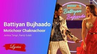 lyrics-battiyan-bujhaado---motichoor-chaknachoor