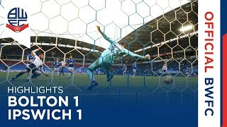 HIGHLIGHTS | Bolton 1-1 Ipswich Town
