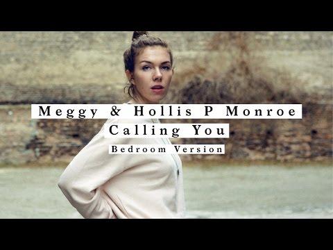 Meggy & Hollis P Monroe - Calling You (Bedroom Version)