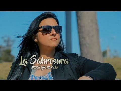 La Sabrosura - Mujer Sin Libertad (video oficial) 4k