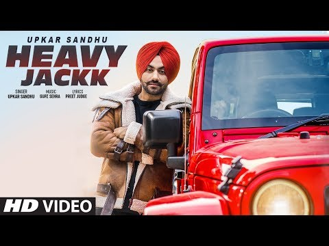 Heavy Jackk: Upkar Sandhu (Full Song) Gupz Sehra | Preet Judge | Latest Punjabi Songs 2019