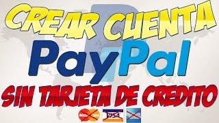 ✔ Crear Cuenta en PayPal Sin Tarjeta de Crédito | Paso a Paso | 2016
