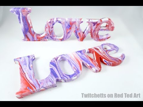 Pour Painted Love Signs for Red Ted Art