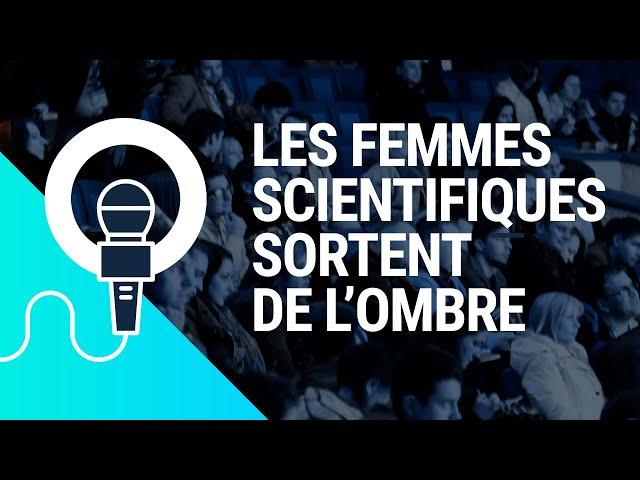 Les femmes scientifiques sortent de l'ombre | Table-ronde du 8 mars 2019