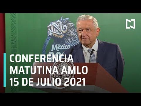 AMLO Conferencia Hoy / 15 de Julio 2021