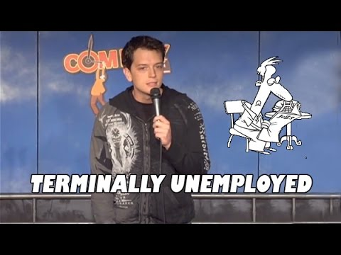 Terminally Unemployed - Comedy Time
