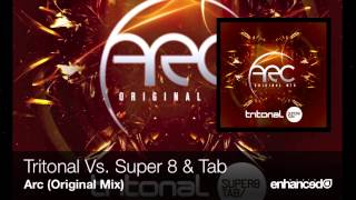Tritonal Vs. Super 8 & Tab - Arc (Original Mix)