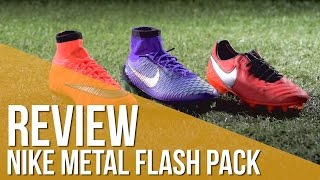 Review Nike Metal Flash Pack