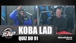Koba LaD - Quiz du 91 #PlanèteRap