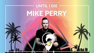 Watch Mike Perry Until I Die feat Joe Buck video