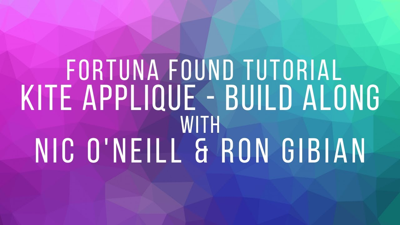 Kite Applique Build Along with Nic O'Neill and Ron Gibian