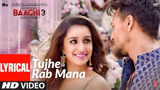 lYRICAL:Tujhe Rab Mana|Tiger Shroff|Shraddha Kapoor |Rockak Kohli Feat. Shaan| Ritesh Thakur