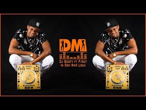 Dj Boofy ft P - In Deh RmX Loca