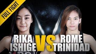 ONE: Full Fight | Rika Ishige vs. Rome Trinidad | The Comeback Trail | December 2017