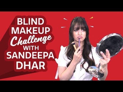 Sandeepa Dhar: Blind Makeup Challenge |...
