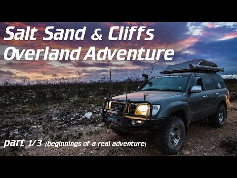 Salt Sand & Cliffs Overland Adventure, part 1