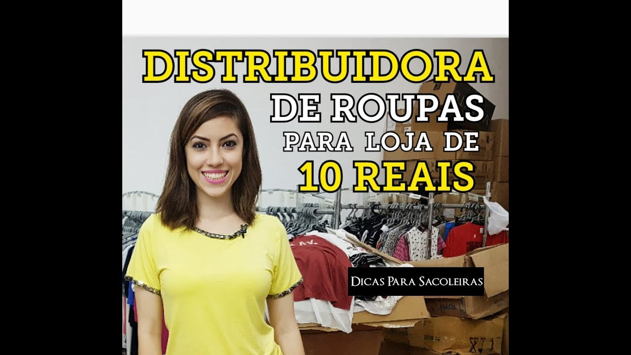 Distribuidora de Roupas para Loja de 10 reais - YouTube 491f91f4e0