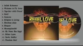 """Full album """"rebel love"""" ras inggi"""