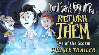 Don't Starve Together: Return of Them - Eye of the Storm [Update Trailer]