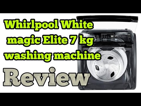 whirlpool white magic elite 7 kg washing machine review