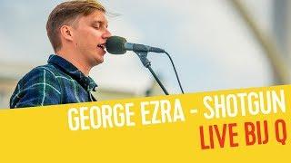George Ezra - Shotgun | Live bij Q