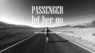 (ร้องแปลไทย) Passenger - Let her go (Cover Thai Version) by Tanapat Neww