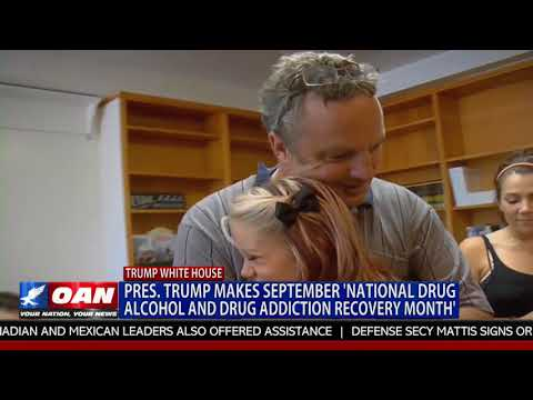 Pres. Trump Makes September 'National Drug Alcohol and Drug Addiction Recovery Month'