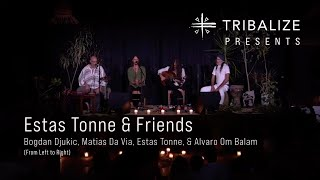 Estas Tonne & FRIENDS - Tribalize IV Highlights - MEXICO 2021