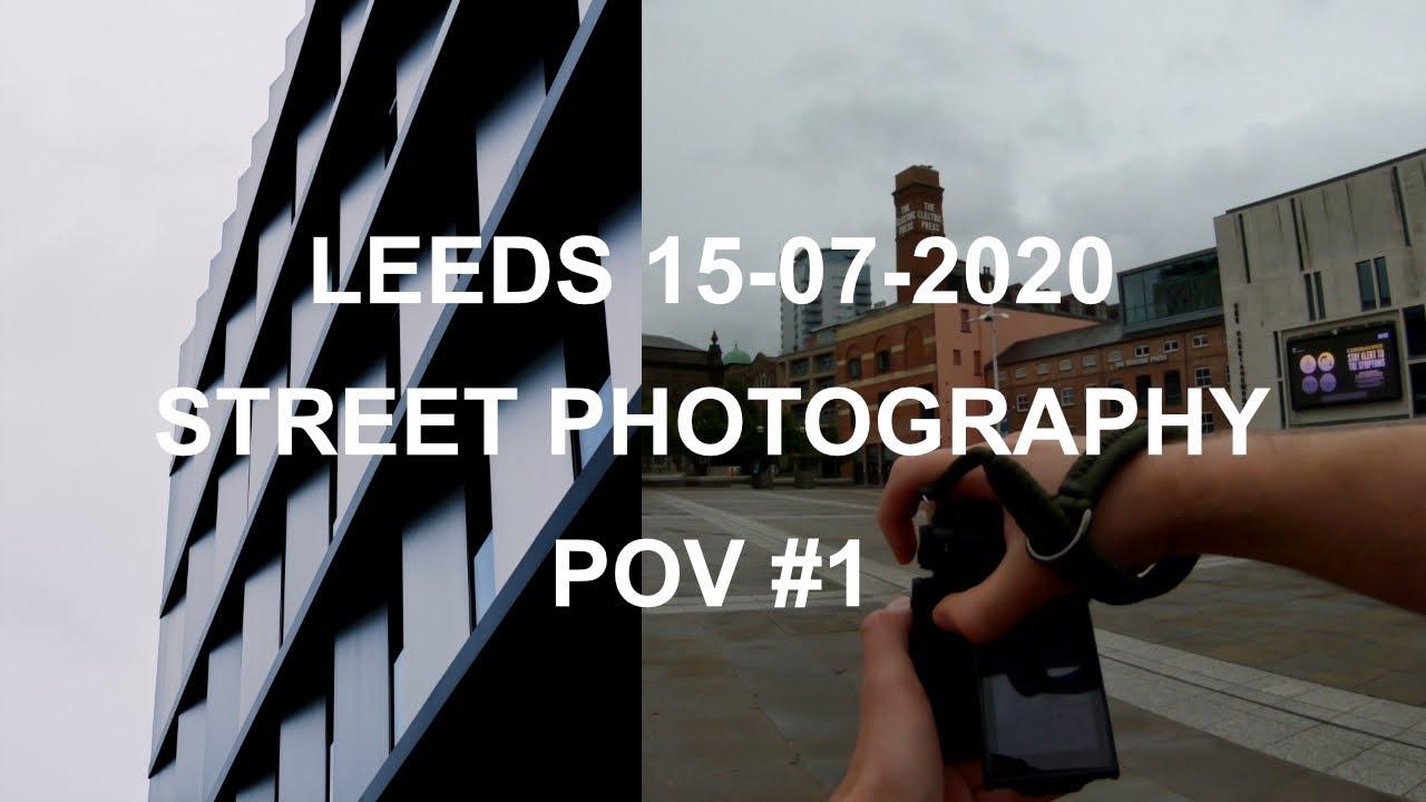Street Photography POV #001 | Leeds 15-07-2020