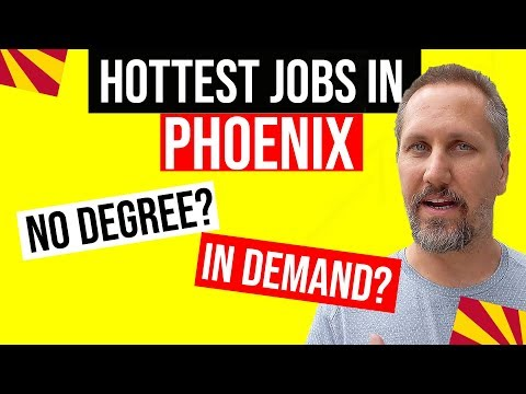 Best Jobs In Phoenix AZ With Or Without A Degree | Top Jobs In Phoenix Arizona | Living In Arizona