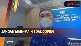 Demokrat: Pemerintah Jangan Main-Main soal Doping