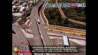 SONA: Biyaheng Parañaque-Taguig, magiging 3 minuto na lang sa pagbukas ng Cavitex-C5 Link
