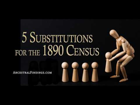 AF-125: 5 Substitutions for the 1890 Census